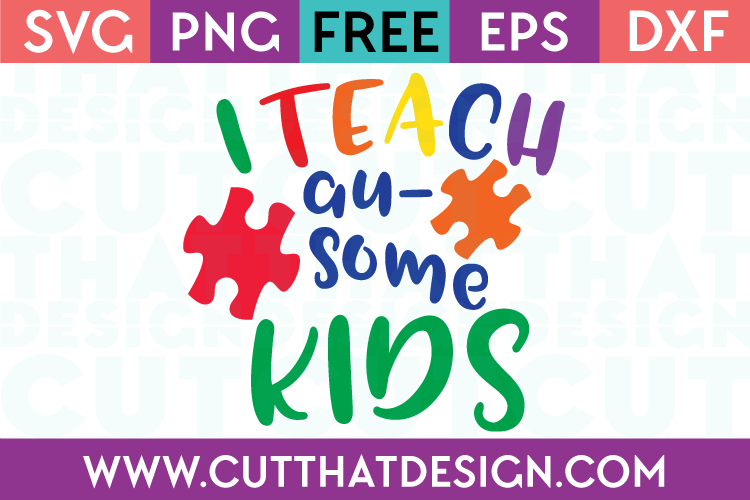 35205ec078e Free SVG Files | Free SVG I Teach Au-Some Kids - Autism Awareness ...