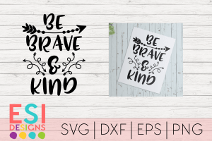 Be Brave and Kind SVG