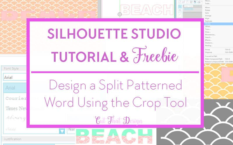 Free Svg Files Design A Split Patterned Word Using The Crop Tool In Silhouette Studio Free Svg Dxf File Cut That Design