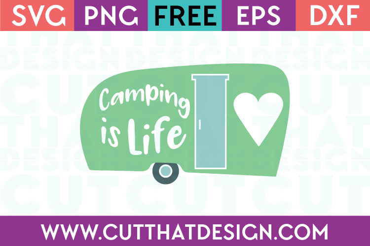 Camping SVG Free Camping is Life Quote