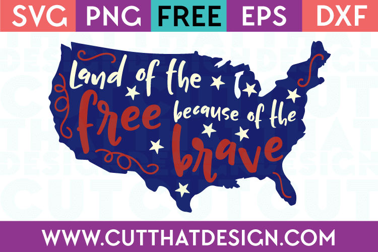 Free SVG Files Land of the Free Because of the Brave Quote Design 1