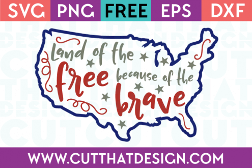 Free SVG Files Land of the Free because of the Brave