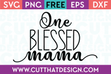 SVG Cutting Files One Blessed Mama