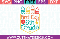 First Day 6th Grade SVG Cut File