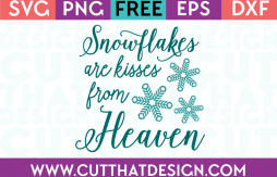 Free SVG Files Snowflakes are Kisses from Heaven