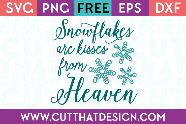 Snowflakes are Kisses From Heaven Quote Design