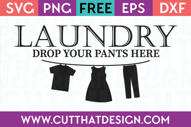 Download Laundry - Drop Your Pants Here Cut That Design