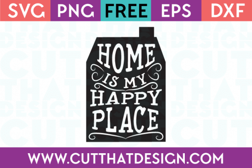 Free SVG Quote Designs Home is my happy place