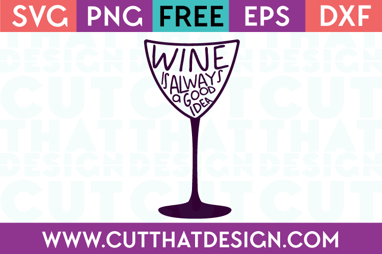 Free SVG Files Wine is always a good idea Design 2
