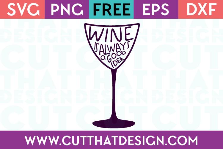 Free SVG Files Wine is always a good idea Design 2