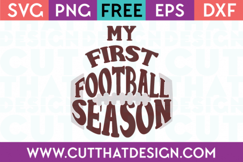 Free SVG Files My First Football Season