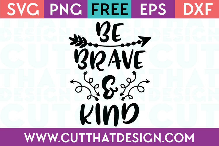 Free SVG Files Be Brave and Kind