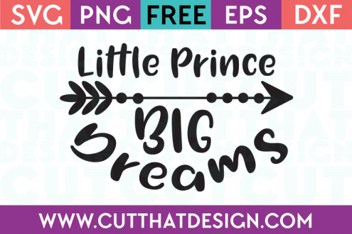Free SVG Files Little Prince Big Dreams