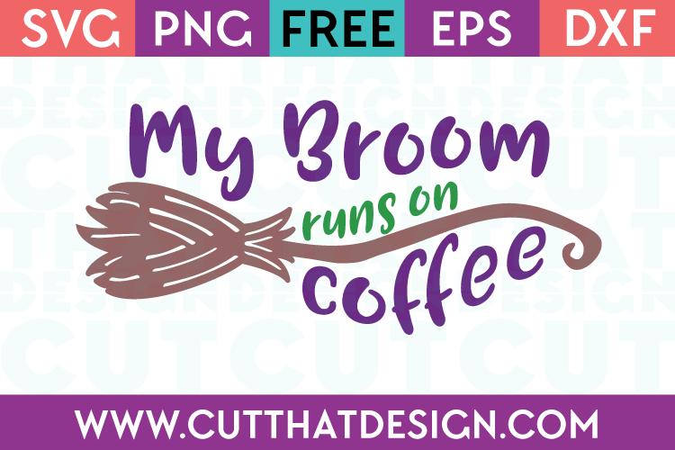 Free SVG Files My Broom Runs on Coffee