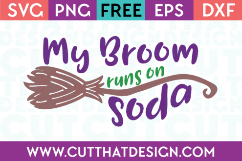 Free SVG Files My Broom runs on Soda