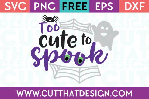 Free SVG Files Too Cute to Spook