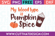 Free My Blood Type is Pumpkin Spice SVG
