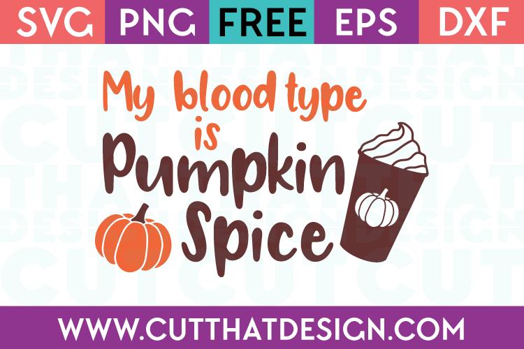 Free My Blood Type is Pumpkin Spice SVG