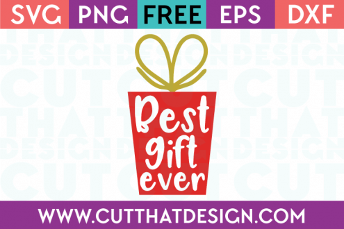 Free Best Gift Ever SVG Cut File