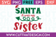 Free SVG Files Santa it was my Sister