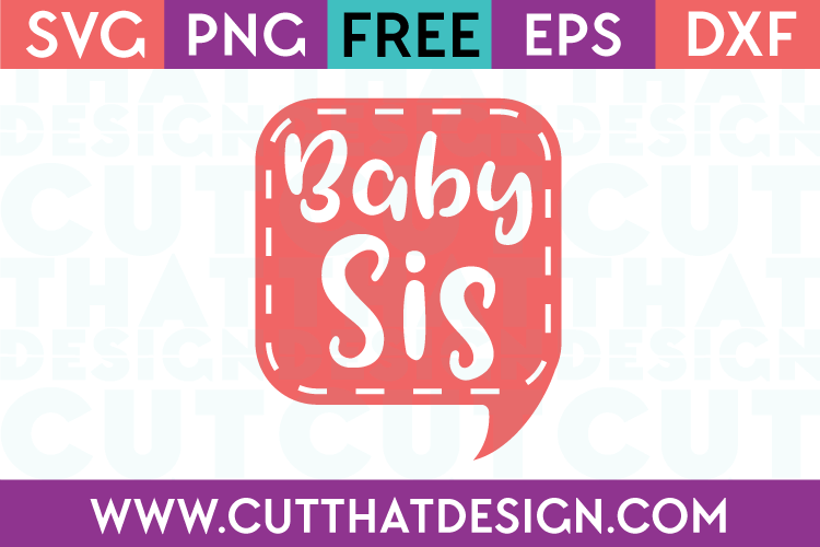 Free SVG Files Baby Sis Speech Bubble