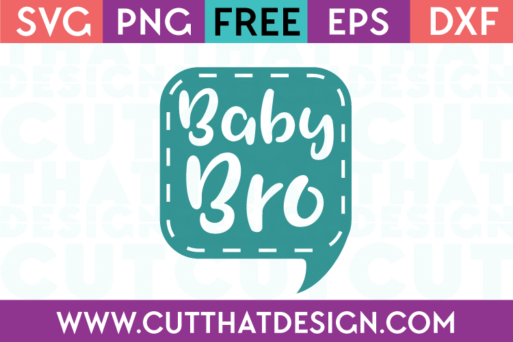 Free SVG Files Baby Bro Speech Bubble