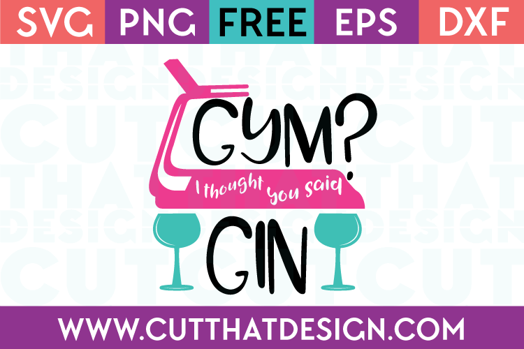 Free SVG Files Gym I thought you said Gin