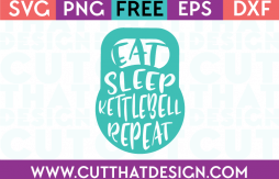 Free SVG Files Eat Sleep Kettlebell Repeat