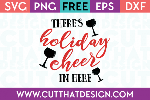 Free SVG Files There's Holiday Cheer in Here