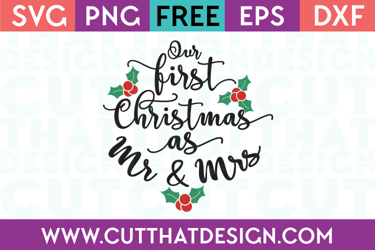 Free SVG Files Our First Christmas as Mr and Mrs