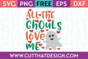 Free SVG Files All the Ghouls Love me
