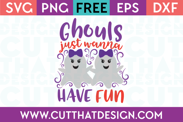 Free SVG Files Ghouls just wanna have fun
