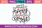 Free SVG Files Make Every Moment Count