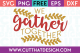 Free SVG Files We Gather Together