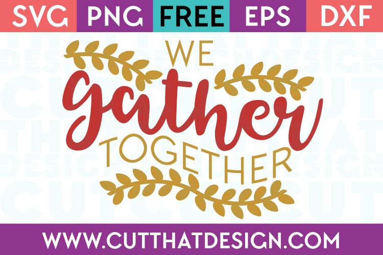 Free SVG Files We Gather Together