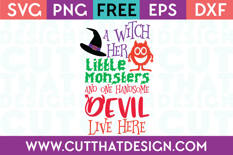Free SVG Files A witch, little monsyers and a Handsome Devil Live Here