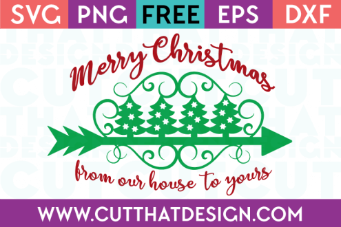 Free SVG Files Christmas Merry Christmas from our house to yours