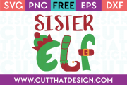 Free SVG Files Christmas Sister Elf