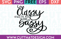 Free SVG Files Quotes Classy with a side of sassy