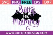 Free SVG Files Halloween Batty for Mummy