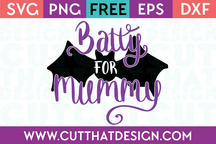 Free SVG Files Halloween Batty for Mummy