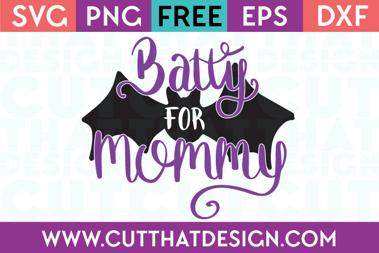 Free SVG Files Halloween Batty for Mommy