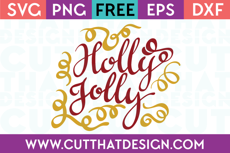 Free SVG Files Christmas Holly Jolly