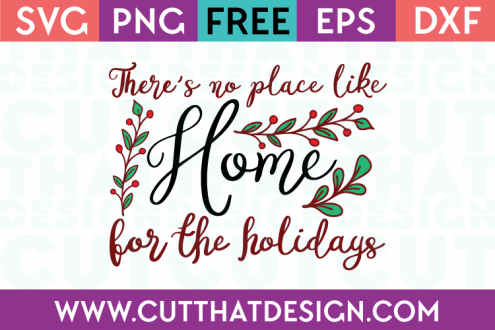 Free SVG Files Christmas Theres no place like home for the holidays