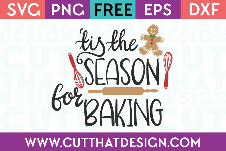 Free SVG Files Christmas Tis the season for Baking
