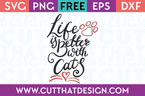Free SVG Files Life is better with Cats