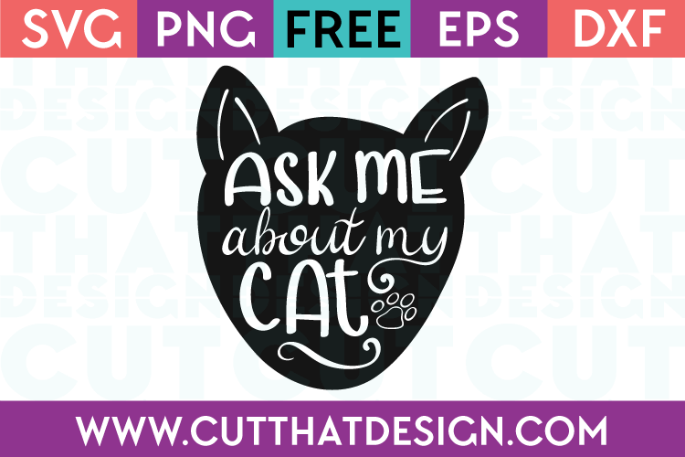 Free SVG Files Ask me about my Cat