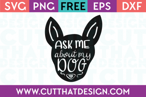 Free SVG Files ask me about my dog