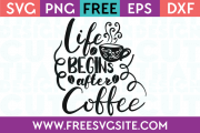 Free SVG Files Life begins after Coffee