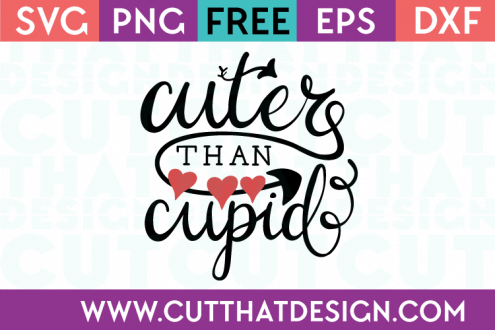 Free SVG Files Cuter than Cupid